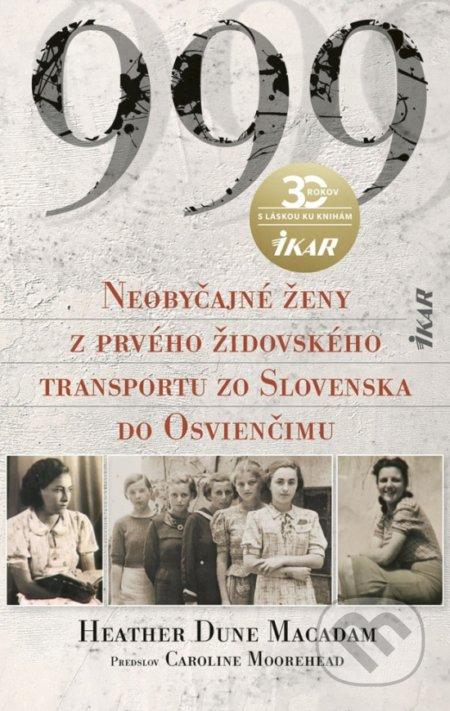 Kniha 999 Neobyčajné ženy z prvého oficiálneho transportu do Osvienčimu